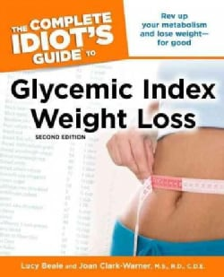 The Complete Idiot's Guide to Glycemic Index Weight Loss (Paperback)