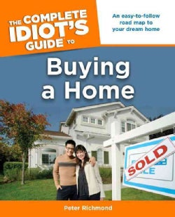 The Complete Idiot's Guide to Buying a Home (Paperback)
