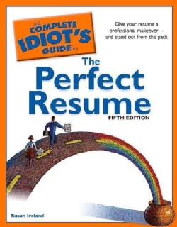 The Complete Idiot's Guide to the Perfect Resume (Paperback)