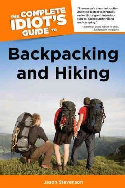The Complete Idiot's Guide to Backpacking and Hiking (Paperback)