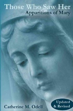Those Who Saw Her: Apparitions of Mary (Paperback)