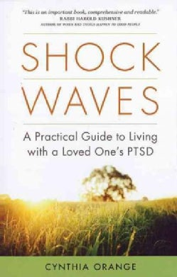 Shock Waves: A Practical Guide to Living with a Loved One's PTSD (Paperback)