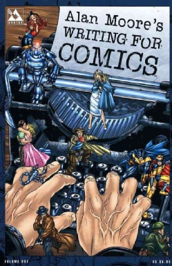 Alan Moore's Writing for Comics (Paperback)