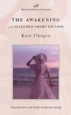 The Awakening and Selected Short Fiction (Paperback)
