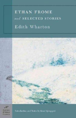 Ethan Frome And Selected Stories (Paperback)