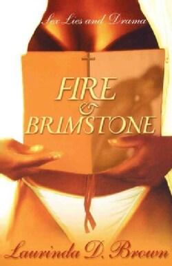 Fire & Brimstone: Sex, Lies and Drama (Paperback)