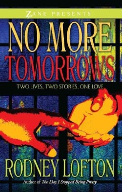 No More Tomorrows: Two Lives, Two Stories, One Love (Paperback)