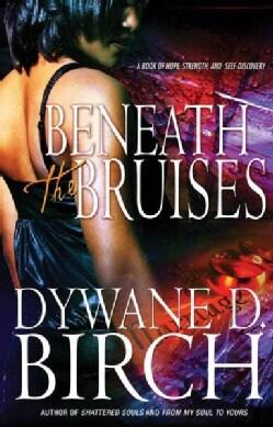 Beneath the Bruises (Paperback)