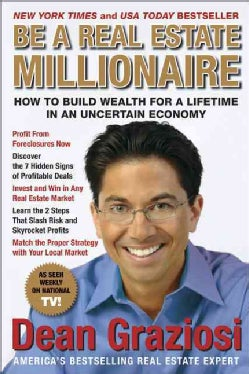 Be a Real Estate Millionaire: How to Build Wealth for a Lifetime in an Uncertain Economy (Paperback)