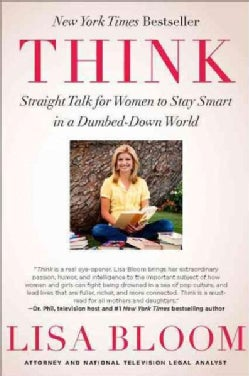 Think: Straight Talk for Women to Stay Smart in a Dumbed-down World (Paperback)