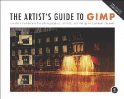 The Artist's Guide to GIMP: Creative Techniques for Photographers, Artists, and Designers (Paperback)