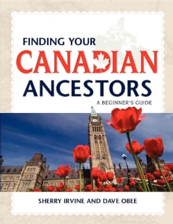 Finding Your Canadian Ancestors: A Beginner's Guide (Paperback)