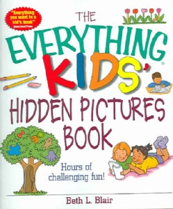 The Everything Kids' Hidden Pictures Book: Hours of Challenging Fun! (Paperback)