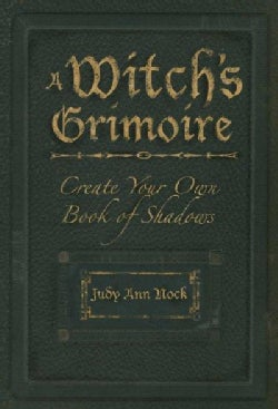 A Witch's Grimoire: Create Your Own Book of Shadows (Paperback)