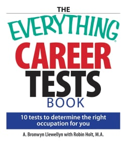 The Everything Career Tests Book: 10 Tests to Determine the Right Occupation for You (Paperback)