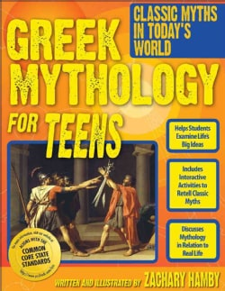 Greek Mythology for Teens: Classic Myths in Today's World (Paperback)