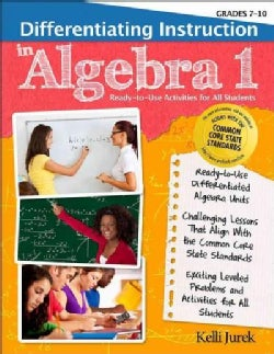 Differentiating Instruction in Algebra 1: Ready-to-use Activities for All Students, For Grades 7-10 (Paperback)
