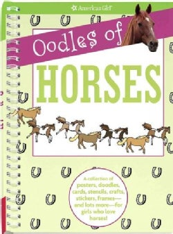 Oodles of Horses: A Collection of Posters, Doodles, Cards, Stencils, Crafts, Stickers, Frames-and Lots More-for G... (Paperback)