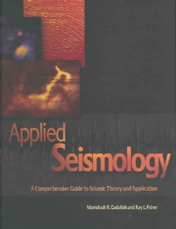 Applied Seismology: A Comprehensive Guide To Seismic Theory And Application (Hardcover)