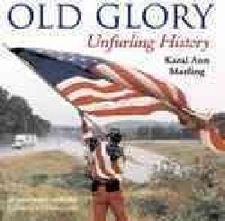 Old Glory: Unfurling History (Hardcover)