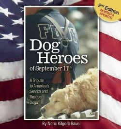 Dog Heroes of September 11th: A Tribute to America's Search and Rescue Dogs (Hardcover)
