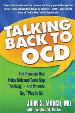 "Talking Back to OCD: The Program That Helps Kids And Teens Say ""No Way"" -- And Parents Say ""Way to Go"" (Paperback)"