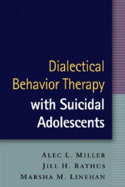 Dialectical Behavior Therapy With Suicidal Adolescents (Hardcover)