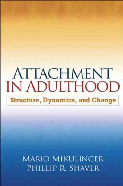 Attachment in Adulthood: Structure, Dynamics, and Change (Hardcover)