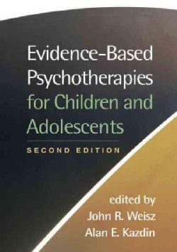 Evidence-Based Psychotherapies for Children and Adolescents (Hardcover)