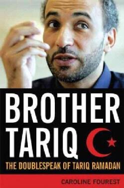 Brother Tariq: The Doublespeak of Tariq Ramadan (Hardcover)