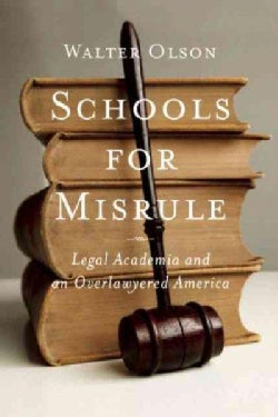 Schools for Misrule: Legal Academia and an Overlawyered America (Hardcover)