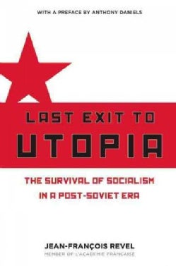 Last Exit to Utopia: The Survival of Socialism in a Post-Soviet Era (Hardcover)