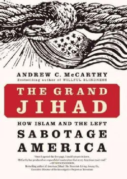 The Grand Jihad: How Islam and the Left Sabotage America (Hardcover)