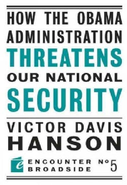 How the Obama Administration Threatens to Undermine Our National Security (Paperback)