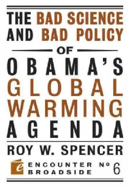 The Bad Science and Bad Policy of Obama's Global Warming Agenda (Paperback)