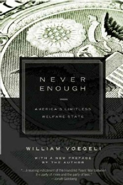 Never Enough: America's Limitless Welfare State (Paperback)