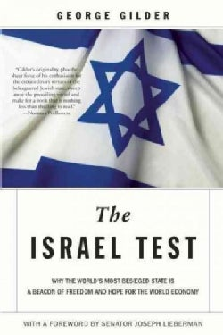 The Israel Test: Why the World's Most Besieged State Is a Beacon of Freedom and Hope for the World Economy (Paperback)