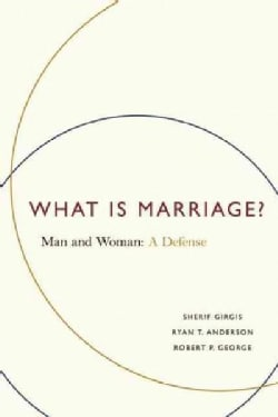 What Is Marriage?: Man and Woman: A Defense (Paperback)