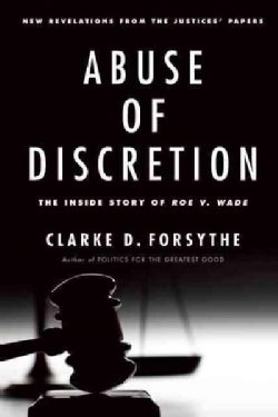 Abuse of Discretion: The Inside Story of Roe V. Wade (Hardcover)