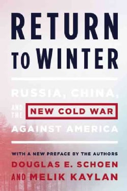 Return to Winter: Russia, China, and the New Cold War Against America (Paperback)