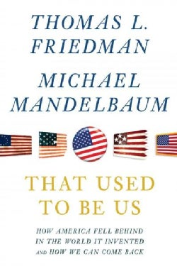 That Used to Be Us: How America Fell Behind In The World It Invented and How We Can Come Back (Paperback)