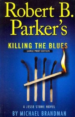Robert B. Parker's Killing the Blues (Paperback)