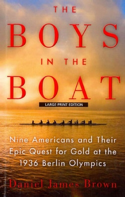 The Boys in the Boat: Nine Americans and Their Epic Quest for Gold at the 1936 Berlin Olympics (Paperback)