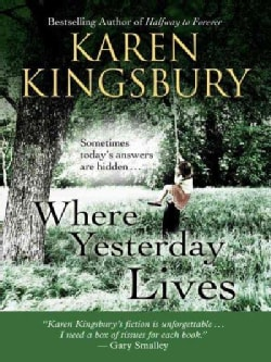 Where Yesterday Lives: Sometimes Today's Answers Are Hidden . . . (Paperback)