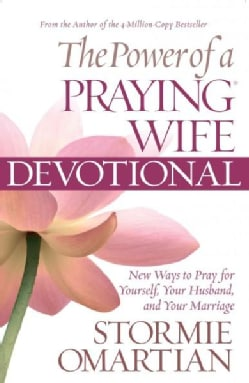 The Power of a Praying Wife Devotional: Fresh Insights for You and Your Marriage (Paperback)