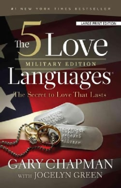 The 5 Love Languages: Military Edition: the Secret to Love That Lasts (Paperback)
