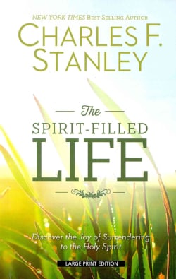 The Spirit-Filled Life: Discover the Joy of Surrendering to the Holy Spirit (Paperback)