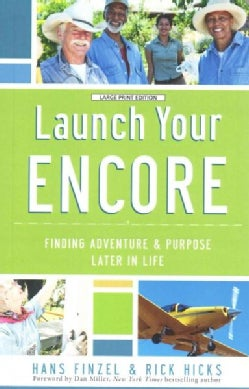 Launch Your Encore: Finding Adventure and Purpose Later in Life (Paperback)