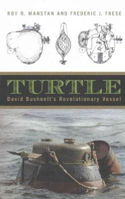 Turtle: David Bushnell's Revolutionary Vessel (Paperback)