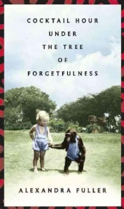 Cocktail Hour Under the Tree of Forgetfulness (Hardcover)
